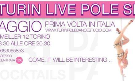 1st  Turin Live Pole Show – quando la danza del palo fa tendenza