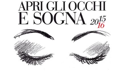 Stagione 2015 2016 – Apri gli occhi e sogna al Teatro Regio