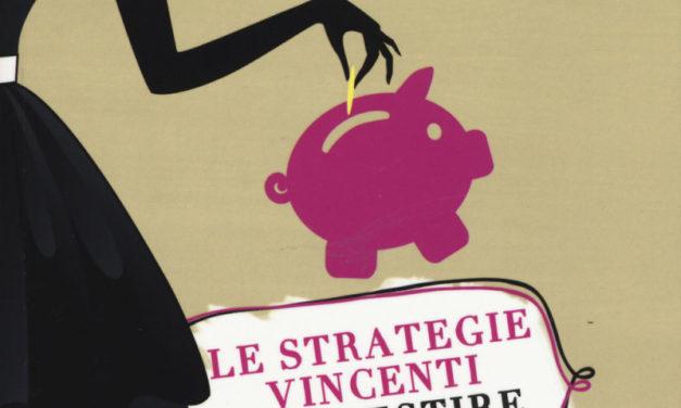 Quali sono le strategie per gestire i soldi ? Spiega tutto Debora Rosciani in un libro.