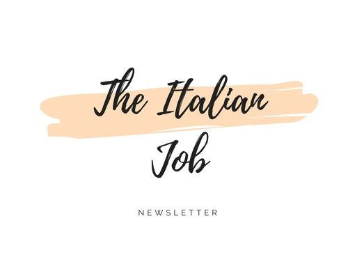 "La newsletter ""The Italian Job"" potrebbe cambiarvi la vita."