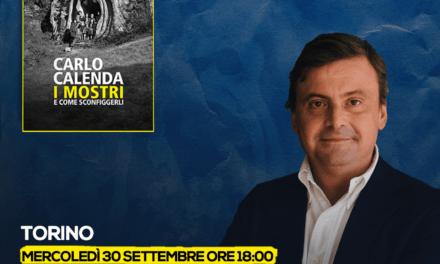 I Mostri di Carlo Calenda a Torino. La consapevolezza in . . . Azione