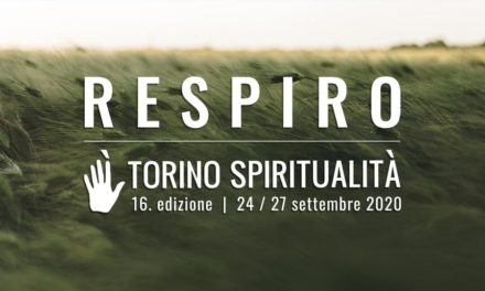 Torino Spiritualità 2020 un'edizione di ampio e profondo Respiro.