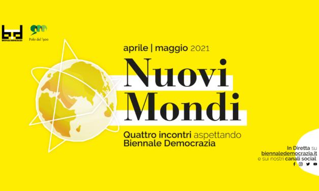 """I """"Nuovi Mondi"""" di Biennale Democrazia e Polo del 900 paiono già datati."""
